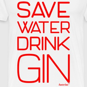 Save Water drink Gin - Francisco Evans ™ T-Shirts - Männer Premium T-Shirt