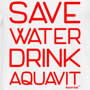 Save Water drink Aquavit - Francisco Evans ™ T-Shirts - Männer Premium T-Shirt