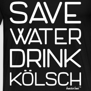 Save Water drink Kölsch - Francisco Evans ™ T-Shirts - Männer Premium T-Shirt