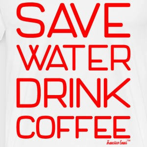 Save Water drink Coffee - Francisco Evans ™ T-Shirts - Männer Premium T-Shirt
