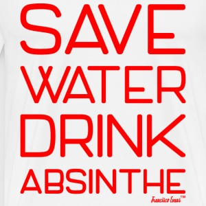 Save Water drink Absinthe - Francisco Evans ™ T-Shirts - Männer Premium T-Shirt