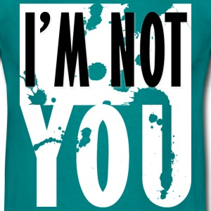 I'm Not You Statement - Men's T-Shirt