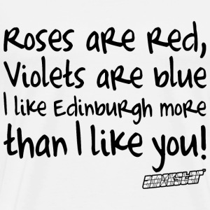Roses are red Violets are blue I like Edinburgh T-Shirts - Männer Premium T-Shirt