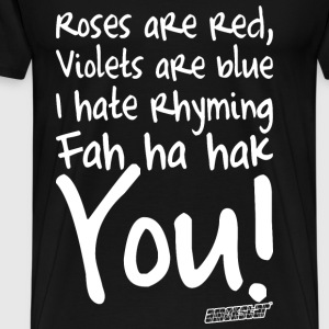 Roses are red Violets are blue Fah ha hak You! T-Shirts - Männer Premium T-Shirt