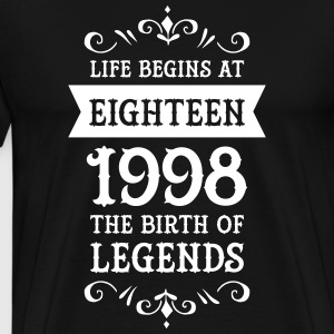 Life Begins At Eighteen-1998 The Birth Of Legends T-Shirts - Männer Premium T-Shirt
