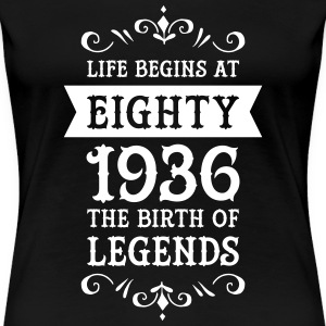 Life Begins At Eighty - 1936 The Birth Of Legends T-shirts - Vrouwen Premium T-shirt
