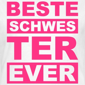 Beste Schwester ever  T-Shirts - Frauen T-Shirt
