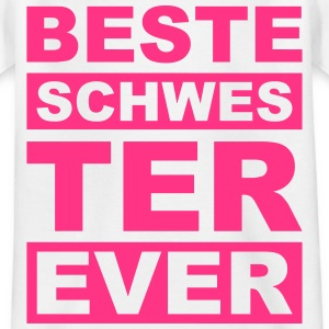 Beste Schwester ever  T-Shirts - Kinder T-Shirt