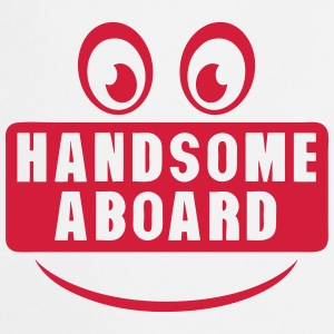 handsome aboard smiley quote  Aprons - Cooking Apron