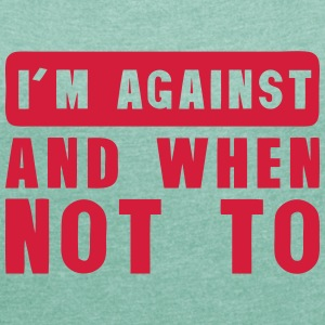 i m against and when not to citation Camisetas - Camiseta con manga enrollada mujer