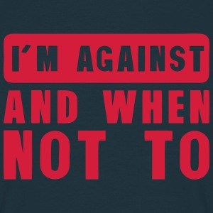 i m against and when not to quote T-Shirts - Men's T-Shirt