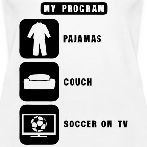 soccer tv program pajamas couch quote Tops - Women's Premium Tank Top