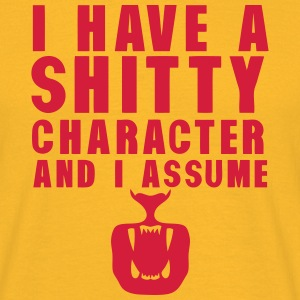 i have a shitty charactere and i assume T-Shirts - Männer T-Shirt