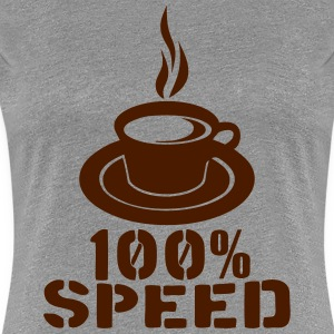 100 speed tasse cafe coffee cup Tee shirts - T-shirt Premium Femme