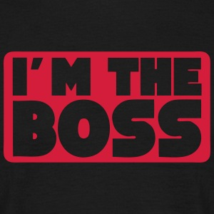 i m the boss quote T-Shirts - Men's T-Shirt