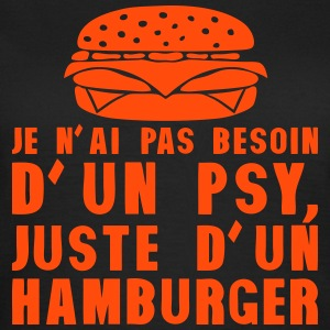 hamburger pas besoin psychologue humour Tee shirts - T-shirt Femme