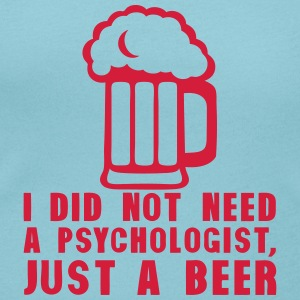 i did not need psychologist just beer  T-Shirts - Women's Scoop Neck T-Shirt