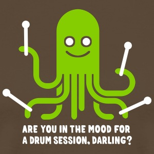 Are you in the mood for a drum session, darling? T-Shirts - Männer Premium T-Shirt