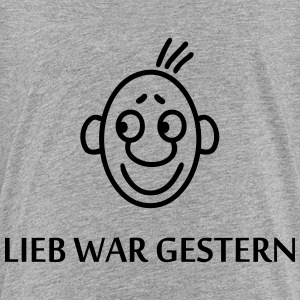 Mann - Lieb war gestern T-Shirts - Teenager Premium T-Shirt