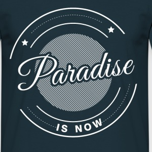 paradise is now - Männer T-Shirt
