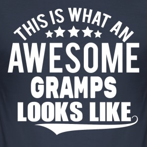 THIS IS WHAT AN AWESOME GRAMPS LOOKS LIKE T-Shirts - Men's Slim Fit T-Shirt