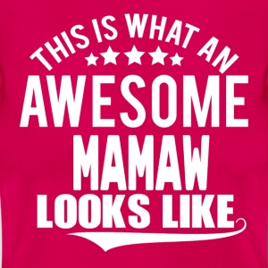 THIS IS WHAT AN AWESOME MAMAW LOOKS LIKE T-Shirts - Women's T-Shirt