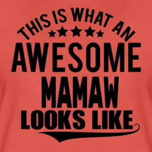 THIS IS WHAT AN AWESOME MAMAW LOOKS LIKE T-Shirts - Women's Premium T-Shirt