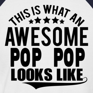 THIS IS WHAT AN AWESOME POP POP LOOKS LIKE T-Shirts - Men's Baseball T-Shirt
