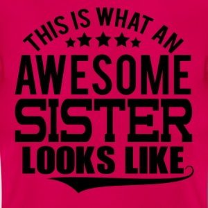 THIS IS WHAT AN AWESOME SISTER LOOKS LIKE T-Shirts - Women's T-Shirt