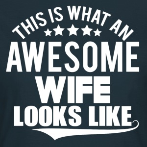 THIS IS WHAT AN  AWESOME WIFE LOOKS LIKE T-Shirts - Women's T-Shirt