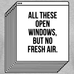 100 OPEN WINDOW - BUT NO FRESH AIR T-Shirts - Women's T-Shirt