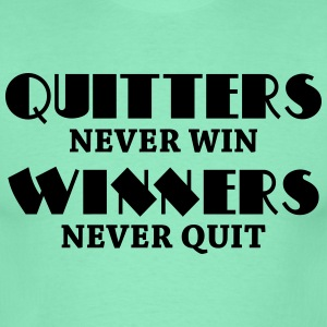 Quitters never win T-Shirts - Men's T-Shirt