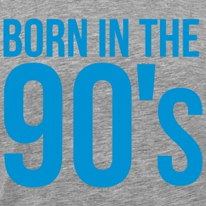BORN IN THE 90S T-Shirts - Men's Premium T-Shirt