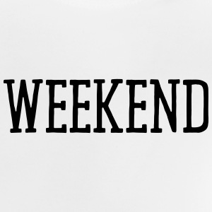 WEEKEND Baby Shirts  - Baby T-Shirt