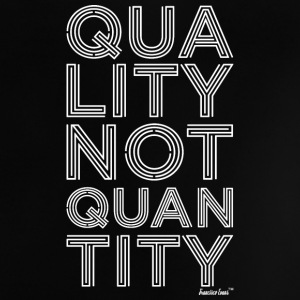Quality NOT Quantity, Francisco Evans ™ Baby T-Shirts - Baby T-Shirt