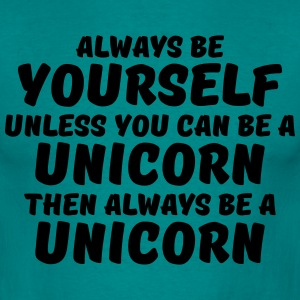 Always be yourself unless you can be a unicorn Tee shirts - T-shirt Homme