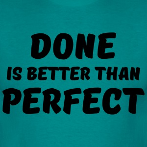 Done is better than perfect T-Shirts - Men's T-Shirt