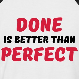 Done is better than perfect Tee shirts - T-shirt baseball manches courtes Homme