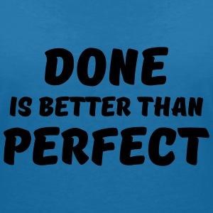 Done is better than perfect T-Shirts - Women's V-Neck T-Shirt
