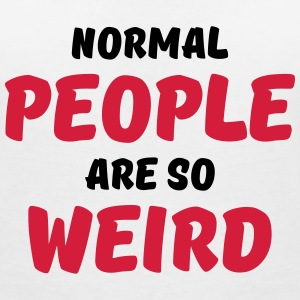Normal people are so weird Camisetas - Camiseta con escote en pico mujer