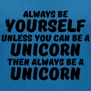 Always be yourself unless you can be a unicorn T-shirts - T-shirt med v-ringning dam