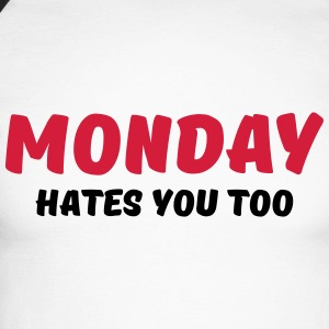 Monday hates you too Long sleeve shirts - Men's Long Sleeve Baseball T-Shirt