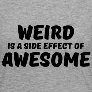 Weird is a side effect of awesome Skjorter med lange armer - Premium langermet T-skjorte for kvinner