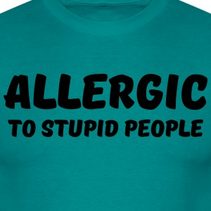 Allergic to stupid people T-shirts - T-shirt herr