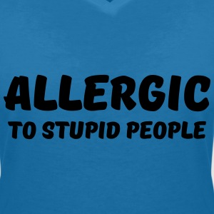 Allergic to stupid people T-Shirts - Women's V-Neck T-Shirt