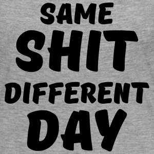 Same shit, different day Manches longues - T-shirt manches longues Premium Femme