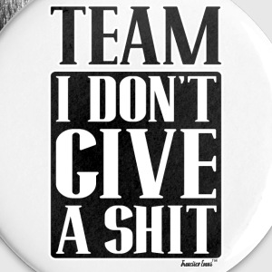Team I don't give A Shit, Francisco Evans ™ Buttons & Anstecker - Buttons klein 25 mm