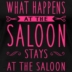 What happens at the saloon stays there T-Shirts - Frauen Premium T-Shirt