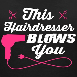 This hairdresser blows you T-shirts - Vrouwen T-shirt met V-hals