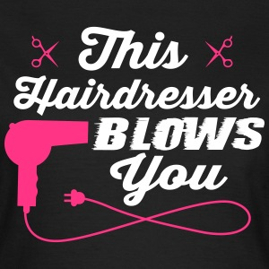 This hairdresser blows you T-shirts - Dame-T-shirt